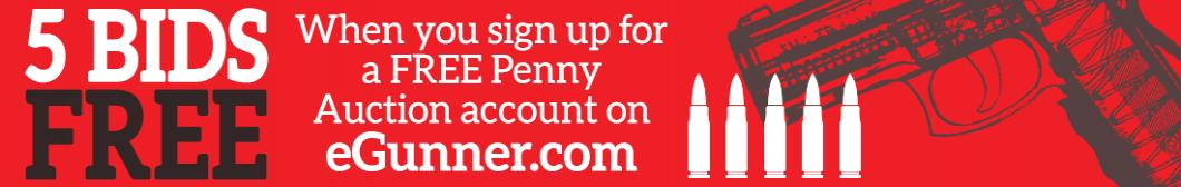 Get 5 Free Penny Auction bids when you sign up with eGunner.com firearm auctions