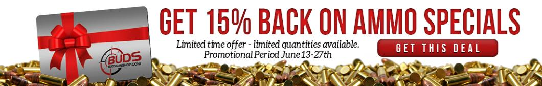 Get 15% back on Ammo Specials from Buds Gun Shop
