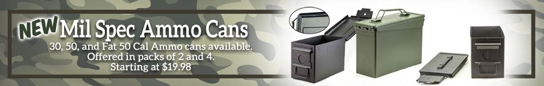 New Mil Spec Ammo Cans 30, 50 and Fat 50 cal ammo cans from Buds
