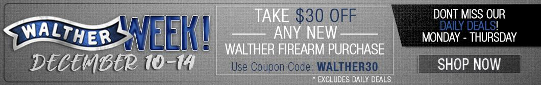 BudsGunShop.com Walter Week Sales Event! Take $30 off Any New Walther Firearm Purchase with coupon code WALTHER30! December 10th thru 14th. Don't miss our daily deals!