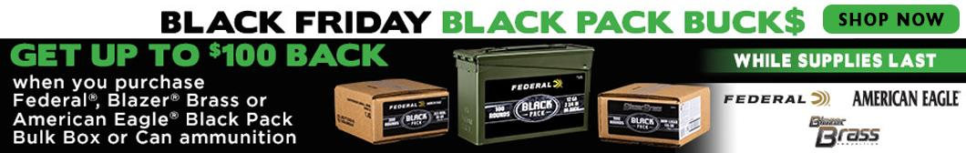 Get up to $100 back when you purchase Federal, Blazer Brass or American Eagle Black Pack Bulk Box or Can ammunition at BudsGunShop.com with the Black Friday Black Pack Bucks manufacturer rebate while supplies last.