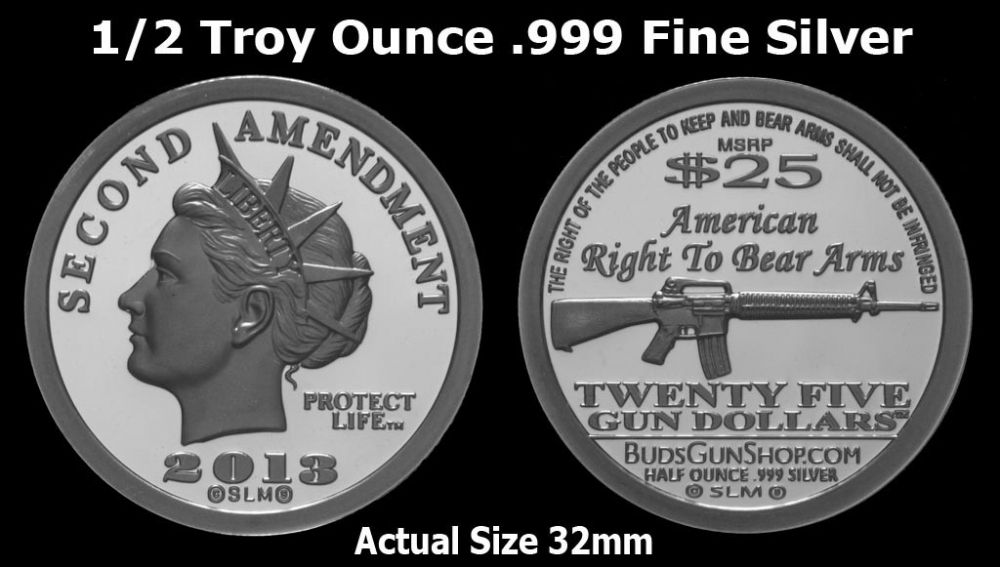 2013 Budsgun Shop $25 Second Amendment Dollar 1//2 Ounce .999 Fine Silver