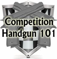 Competition Handgun 101 Training Course