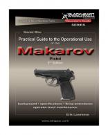 Practical Guide to the Operational Use of the Makarov Pistol - BH-PG-001