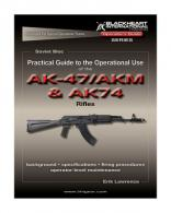 Practical Guide to the Operational Use of the AK-47/AKM and AK-7 - BH-PG-002