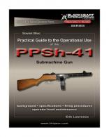 Practical Guide to the Operational Use of the PPSH-41 Submachine - BH-PG-006