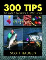 300 Tips To More Salmon & Steelhead - 300T