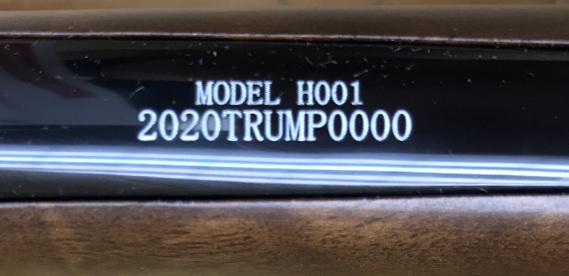 MODEL H001 SERIAL NUMBER 2020TRUMP0000